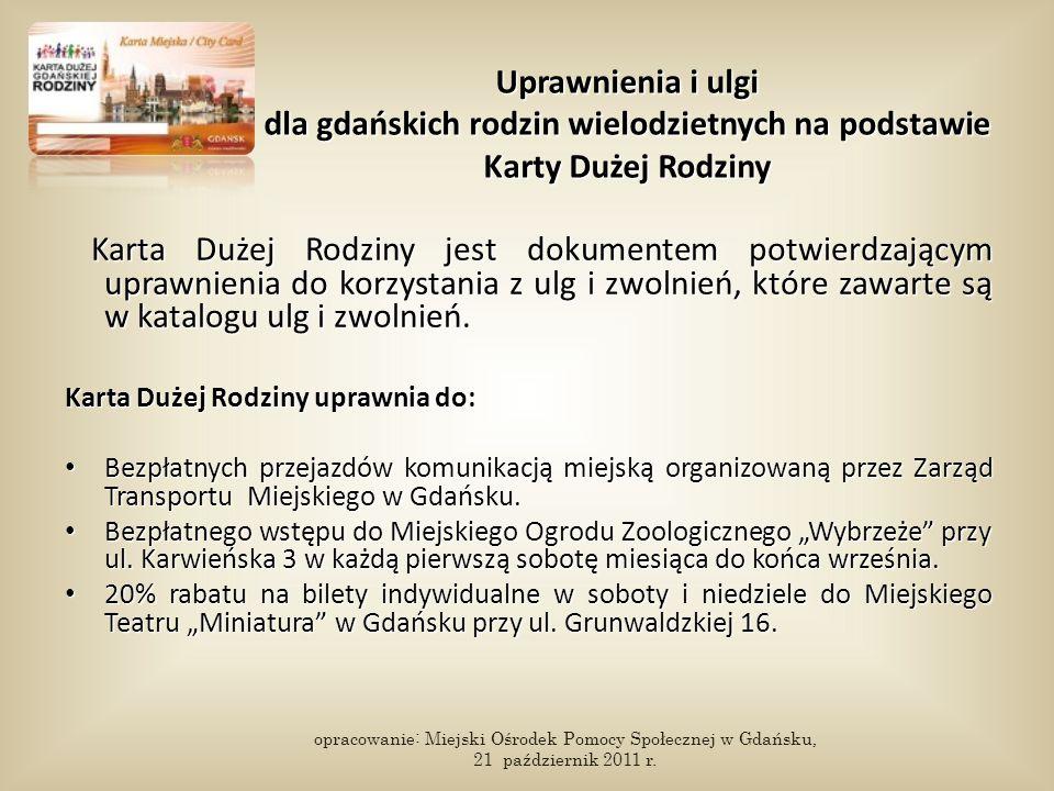 Uprawnienia i ulgi dla gdańskich rodzin wielodzietnych na podstawie Karty Dużej Rodziny Karta Dużej Rodziny jest dokumentem potwierdzającym uprawnieni