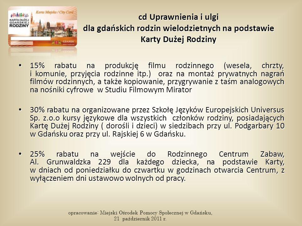 cd Uprawnienia i ulgi dla gdańskich rodzin wielodzietnych na podstawie Karty Dużej Rodziny 15% rabatu na produkcję filmu rodzinnego (wesela, chrzty, i
