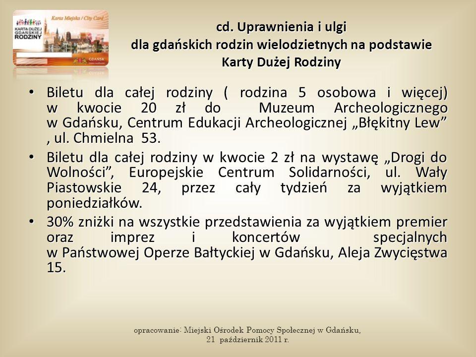 cd. Uprawnienia i ulgi dla gdańskich rodzin wielodzietnych na podstawie Karty Dużej Rodziny Biletu dla całej rodziny ( rodzina 5 osobowa i więcej) w k