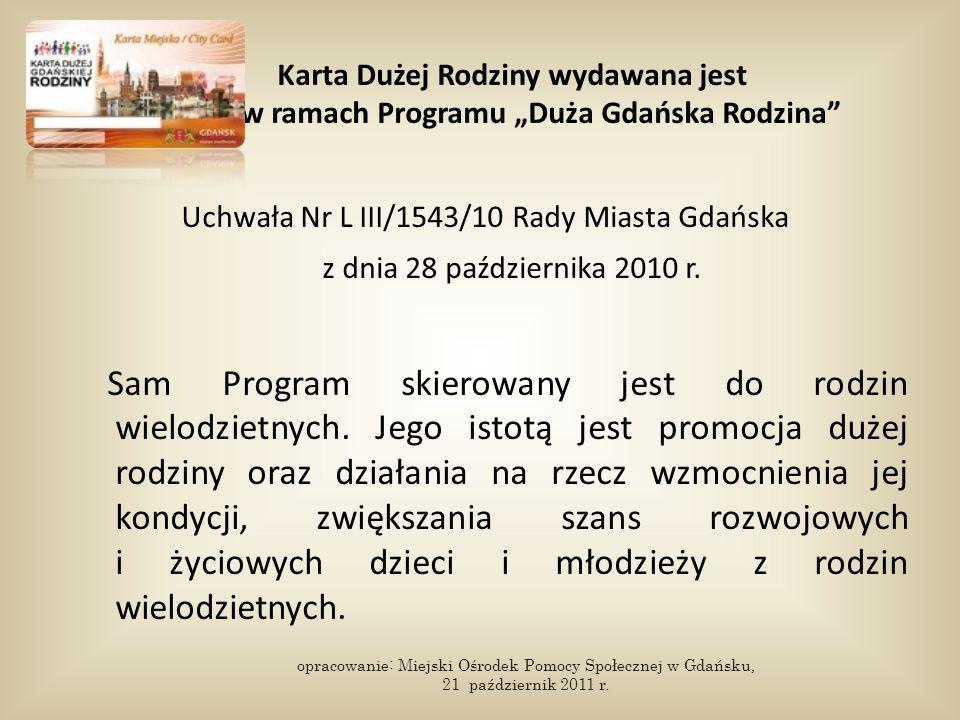 """Karta Dużej Rodziny wydawana jest w ramach Programu """"Duża Gdańska Rodzina Uchwała Nr L III/1543/10 Rady Miasta Gdańska z dnia 28 października 2010 r."""