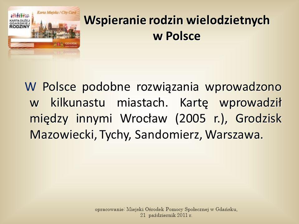 Wspieranie rodzin wielodzietnych w Polsce Polsce podobne rozwiązania wprowadzono w kilkunastu miastach. Kartę wprowadził między innymi Wrocław (2005 r