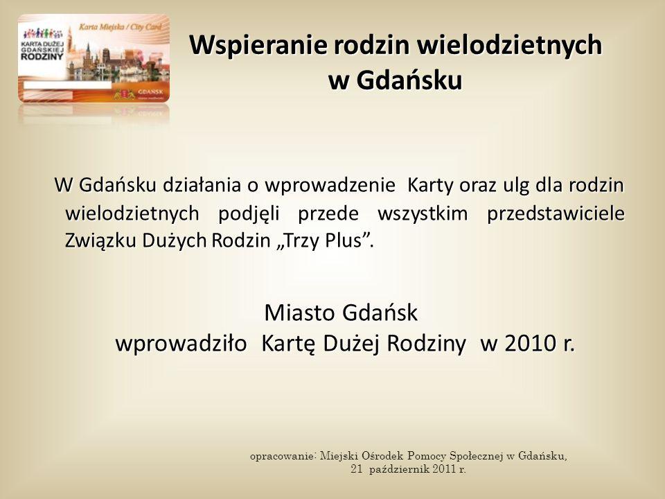 Wspieranie rodzin wielodzietnych w Gdańsku W Gdańsku działania o wprowadzenie Karty oraz ulg dla rodzin wielodzietnych podjęli przede wszystkim przeds