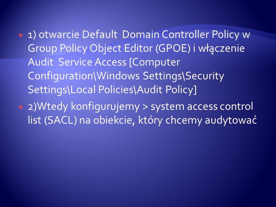  Jeśli chcemy włączyć Success auditing dostępu przez Authenticated Users do obiektów User w danej OU > musimy:  1) otwieramy Active Directory Users and Computers, upewniamy się, że Advances Features jest zaznaczone w menu View  2) prawy klik na OU, które chcemy audytować i wybieramy Properties  3) Przechodzimy na zakładkę Security i klikamy Advanced aby otworzyć Advanced Security Settings dla konkretnej OU.