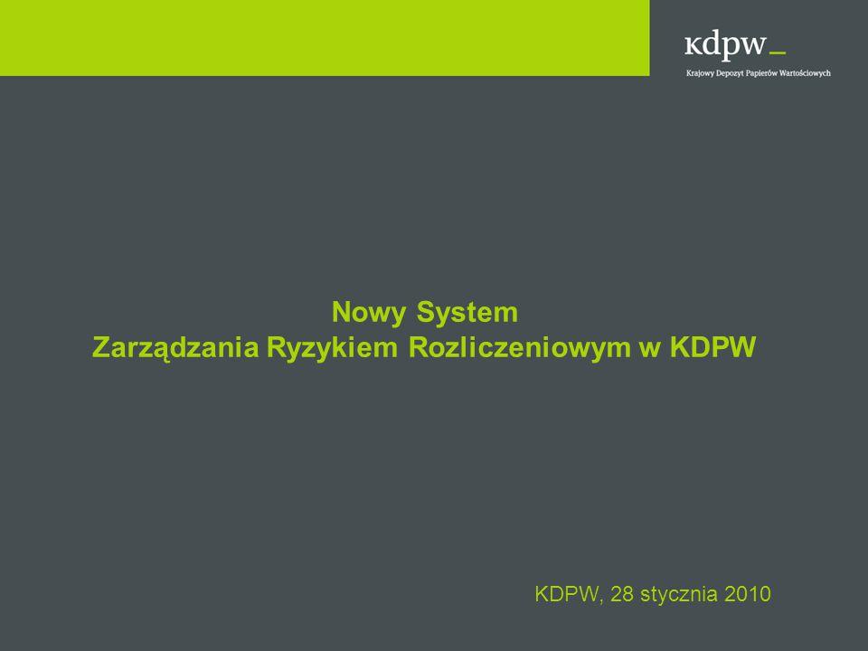 Nowy System Zarządzania Ryzykiem Rozliczeniowym w KDPW KDPW, 28 stycznia 2010