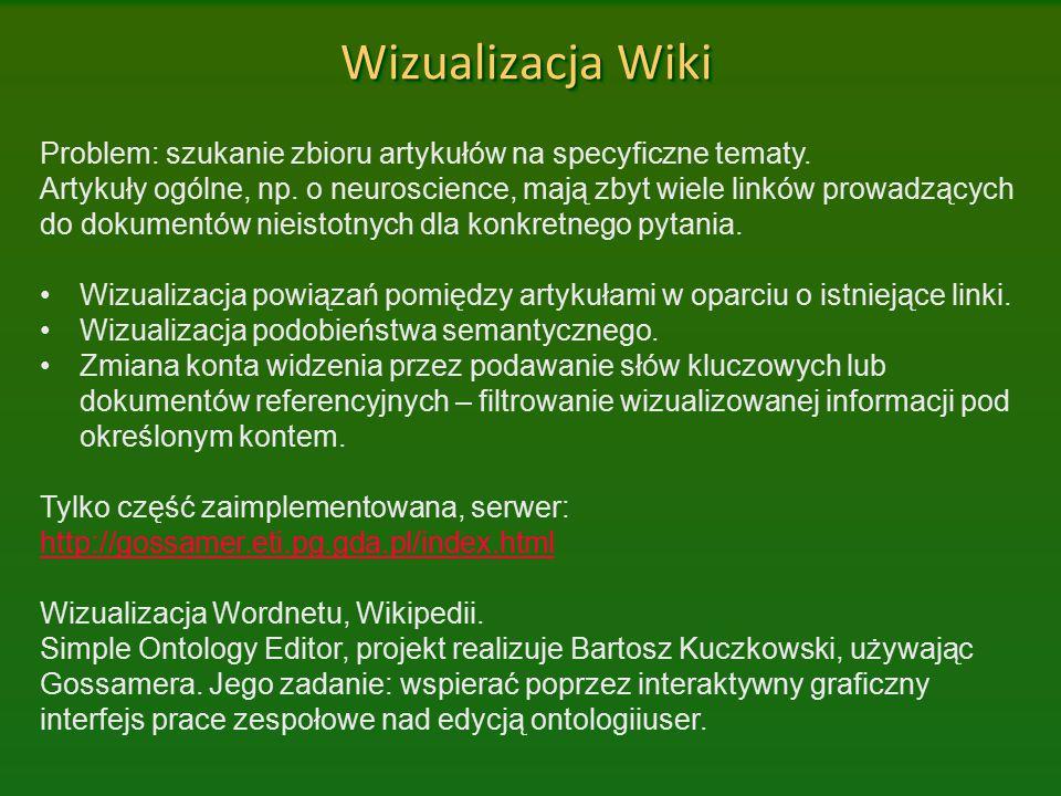 Wizualizacja Wiki Problem: szukanie zbioru artykułów na specyficzne tematy. Artykuły ogólne, np. o neuroscience, mają zbyt wiele linków prowadzących d