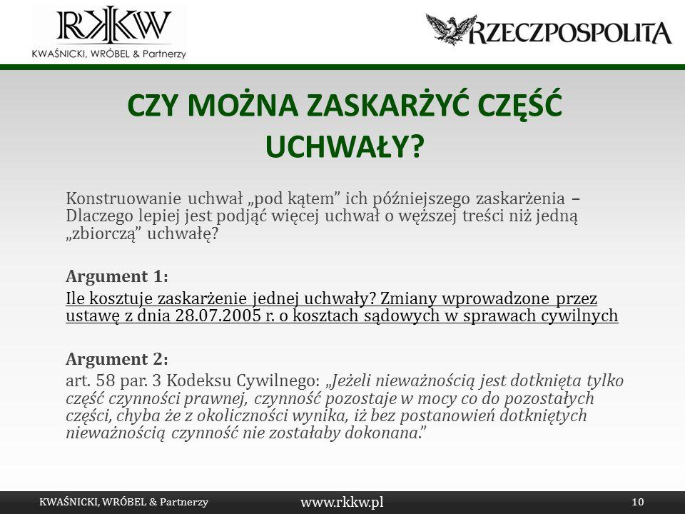 """www.rkkw.pl CZY MOŻNA ZASKARŻYĆ CZĘŚĆ UCHWAŁY? Konstruowanie uchwał """"pod kątem"""" ich późniejszego zaskarżenia – Dlaczego lepiej jest podjąć więcej uchw"""