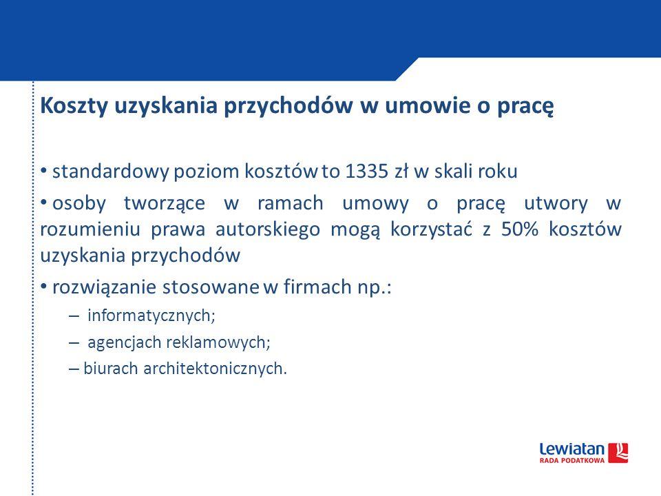 Koszty uzyskania przychodów w umowie o pracę standardowy poziom kosztów to 1335 zł w skali roku osoby tworzące w ramach umowy o pracę utwory w rozumie