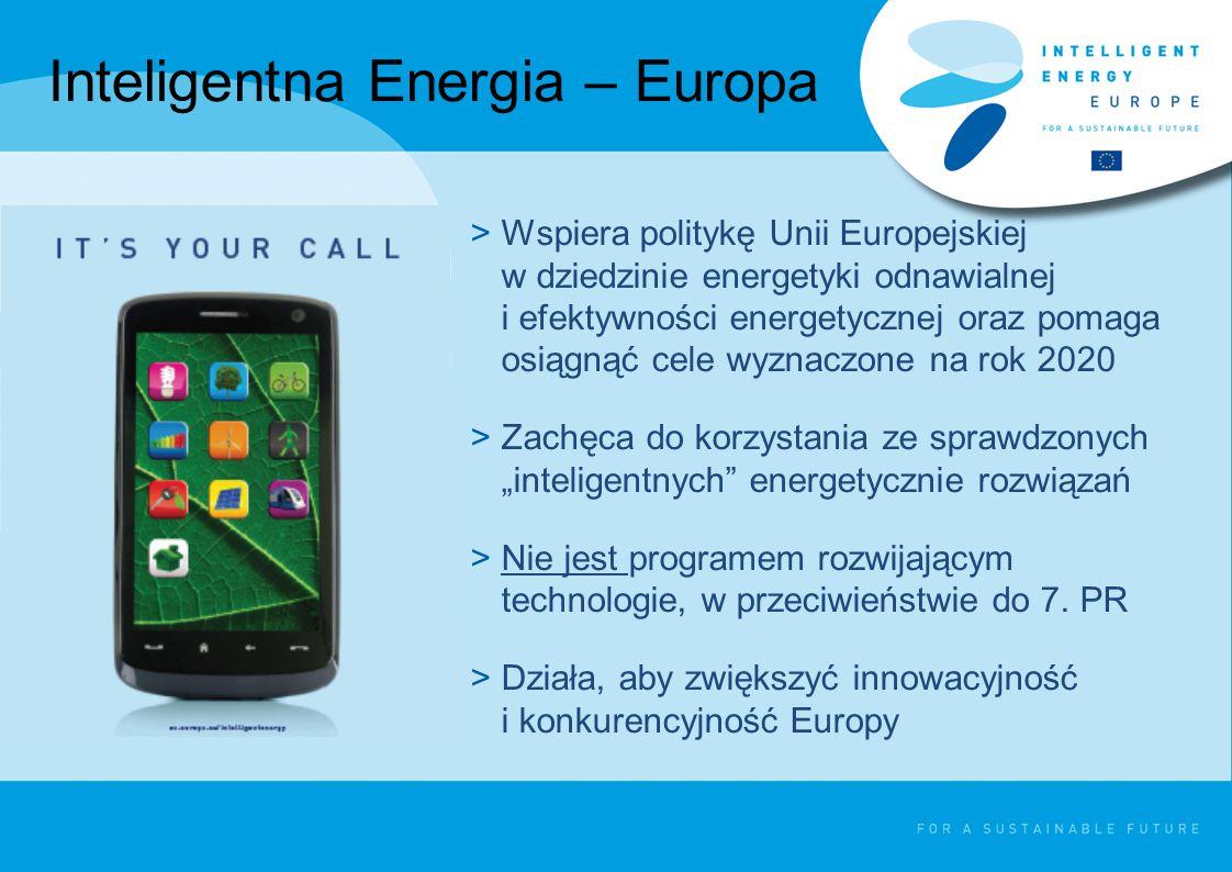 """Inteligentna Energia – Europa >Wspiera politykę Unii Europejskiej w dziedzinie energetyki odnawialnej i efektywności energetycznej oraz pomaga osiągnąć cele wyznaczone na rok 2020 >Zachęca do korzystania ze sprawdzonych """"inteligentnych energetycznie rozwiązań >Nie jest programem rozwijającym technologie, w przeciwieństwie do 7."""