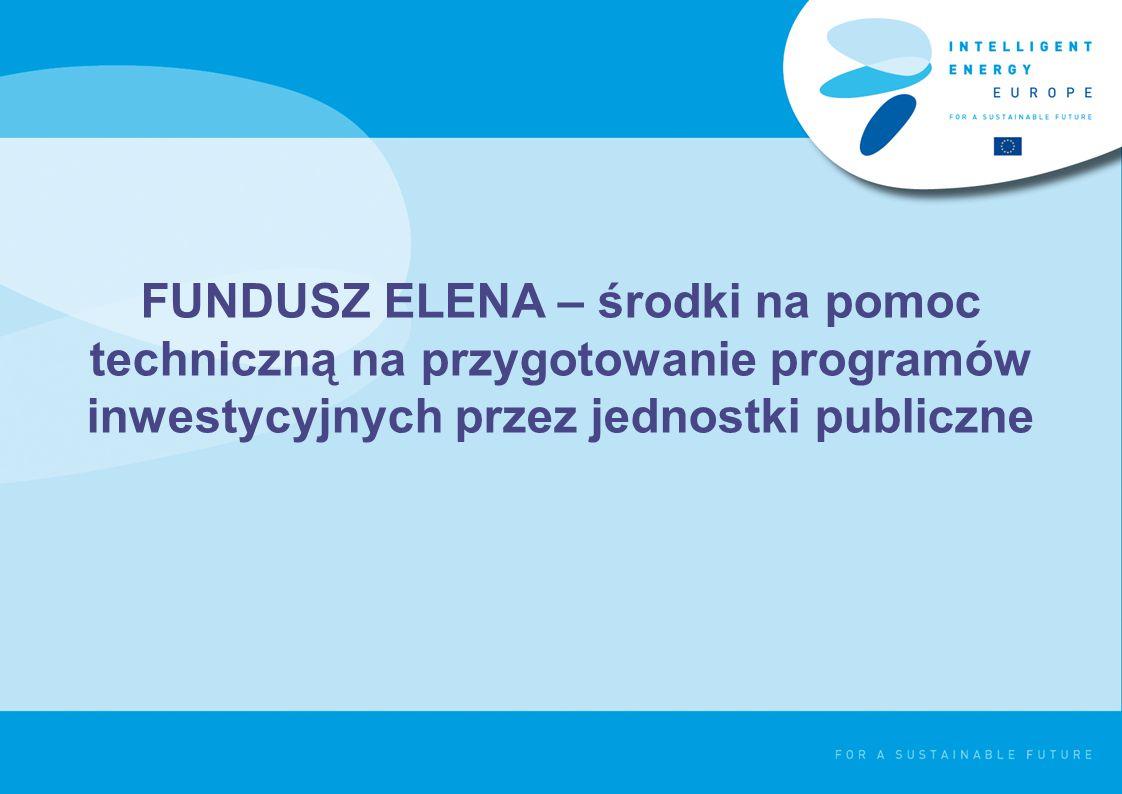 EIB ELENA - uprawnieni beneficjenci wsparcia >Pomoc techniczna na opracowanie programu inwestycyjnego może zostać udzielona władzom lokalnym, regionalnym lub innym jednostkom publicznym z krajów uprawnionych do korzystania z programu IEE (UE+Norwegia, Lichtenstein, Chorwacja, Islandia).