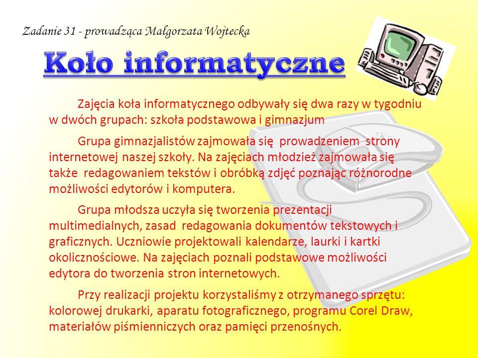 Zajęcia koła informatycznego odbywały się dwa razy w tygodniu w dwóch grupach: szkoła podstawowa i gimnazjum Grupa gimnazjalistów zajmowała się prowad