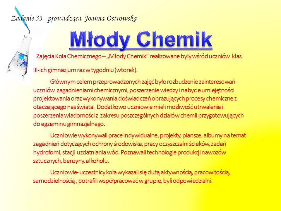 """Zajęcia Koła Chemicznego – """"Młody Chemik"""" realizowane były wśród uczniów klas III-ich gimnazjum raz w tygodniu (wtorek). Głównym celem przeprowadzonyc"""