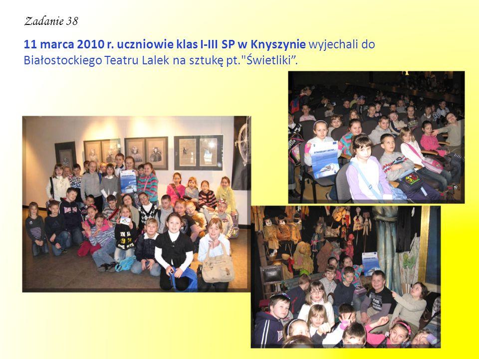 11 marca 2010 r. uczniowie klas I-III SP w Knyszynie wyjechali do Białostockiego Teatru Lalek na sztukę pt.