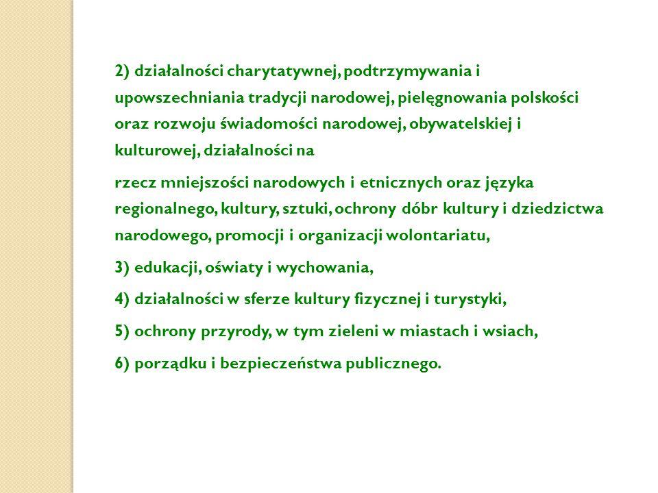 2) działalności charytatywnej, podtrzymywania i upowszechniania tradycji narodowej, pielęgnowania polskości oraz rozwoju świadomości narodowej, obywat