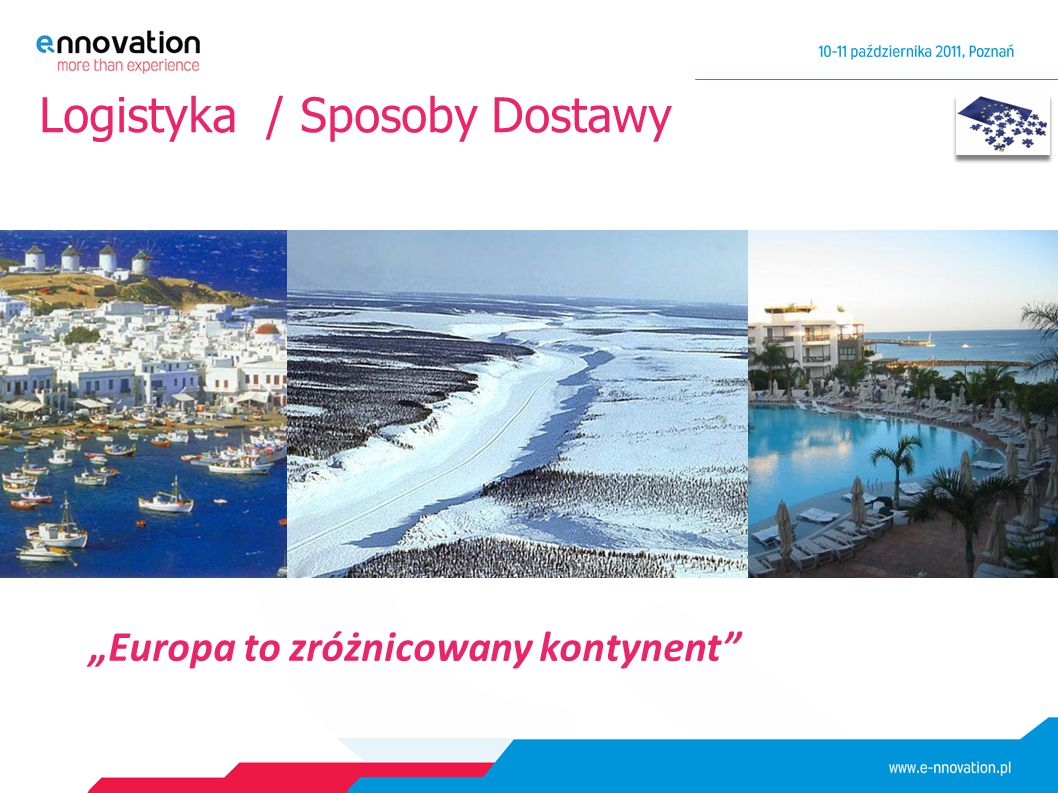 """Logistyka / Sposoby Dostawy """"Europa to zróżnicowany kontynent"""