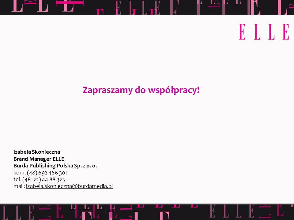 Izabela Skonieczna Brand Manager ELLE Burda Publishing Polska Sp. z o. o. kom. (48) 692 466 301 tel. (48- 22) 44 88 323 mail: izabela.skonieczna@burda