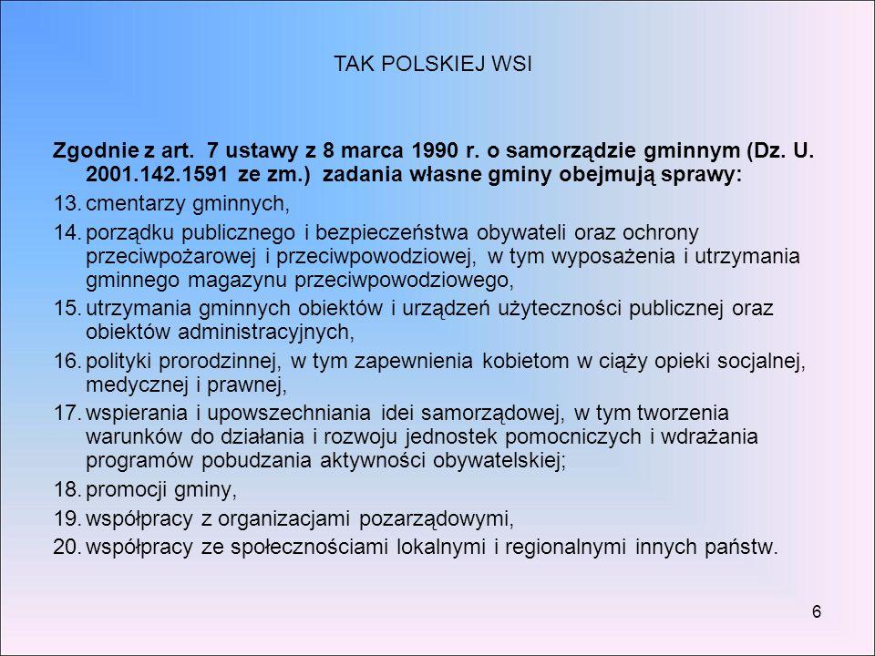 6 Zgodnie z art. 7 ustawy z 8 marca 1990 r. o samorządzie gminnym (Dz. U. 2001.142.1591 ze zm.) zadania własne gminy obejmują sprawy: 13.cmentarzy gmi