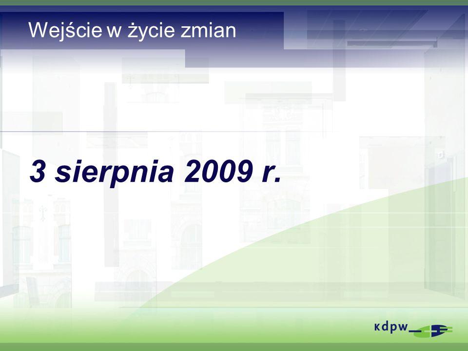 Wejście w życie zmian 3 sierpnia 2009 r.
