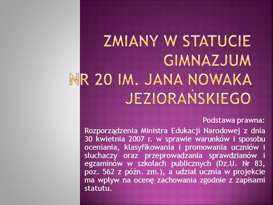 Podstawa prawna: Rozporządzenia Ministra Edukacji Narodowej z dnia 30 kwietnia 2007 r.