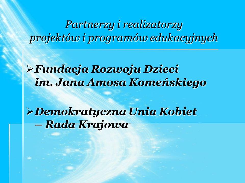 Partnerzy i realizatorzy projektów i programów edukacyjnych  Fundacja Rozwoju Dzieci im.