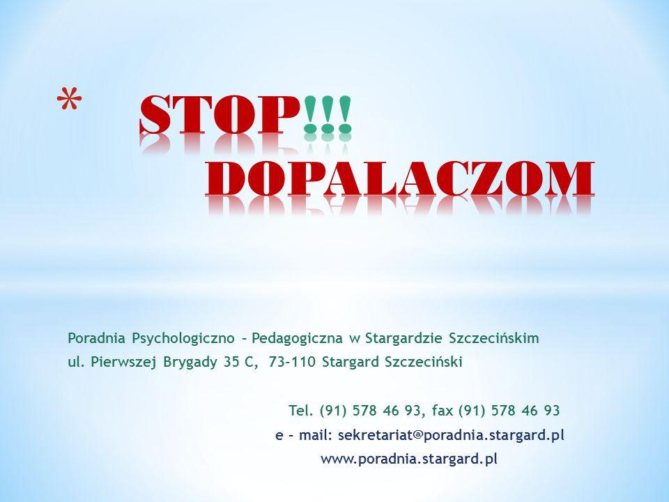 Poradnia Psychologiczno – Pedagogiczna w Stargardzie Szczecińskim ul. Pierwszej Brygady 35 C, 73-110 Stargard Szczeciński Tel. (91) 578 46 93, fax (91