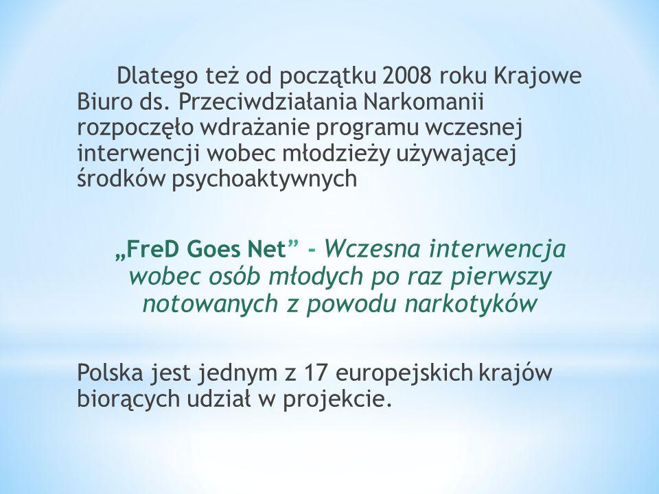 Dlatego też od początku 2008 roku Krajowe Biuro ds. Przeciwdziałania Narkomanii rozpoczęło wdrażanie programu wczesnej interwencji wobec młodzieży uży