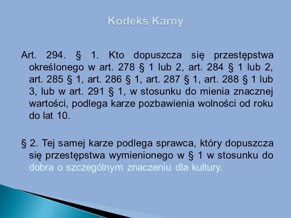 Art.294. § 1. Kto dopuszcza się przestępstwa określonego w art.