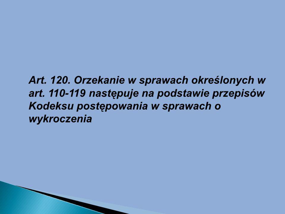 Art.120. Orzekanie w sprawach określonych w art.