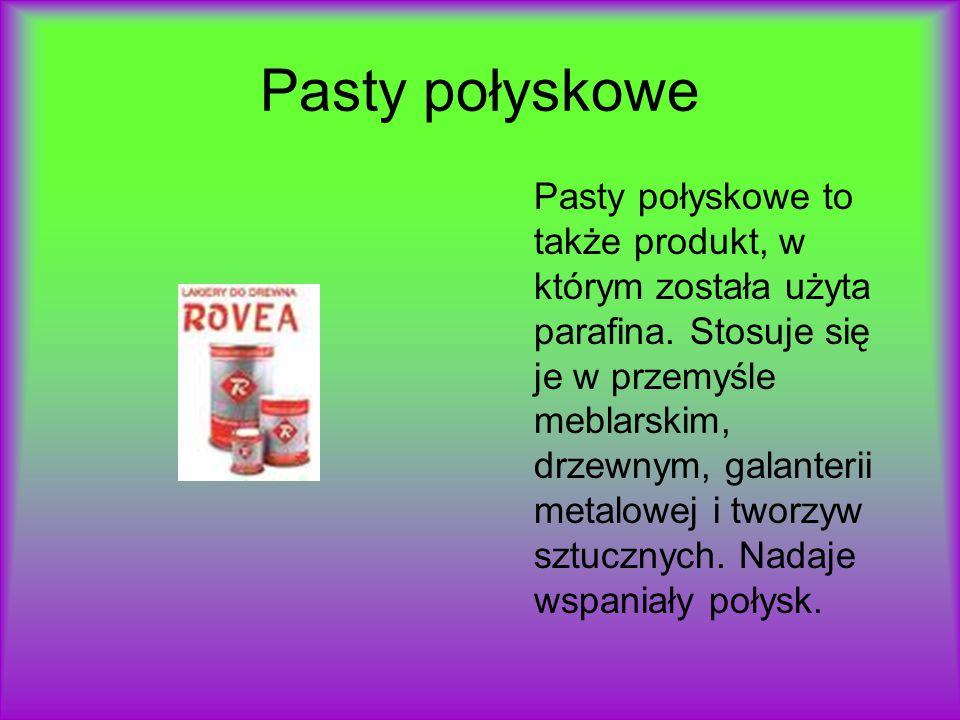 Pasty połyskowe Pasty połyskowe to także produkt, w którym została użyta parafina. Stosuje się je w przemyśle meblarskim, drzewnym, galanterii metalow