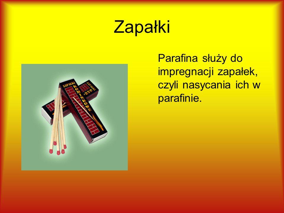 Zapałki Parafina służy do impregnacji zapałek, czyli nasycania ich w parafinie.