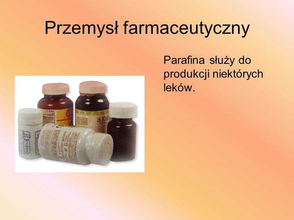 Przemysł farmaceutyczny Parafina służy do produkcji niektórych leków.