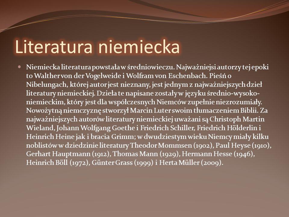 Niemiecka literatura powstała w średniowieczu. Najważniejsi autorzy tej epoki to Walther von der Vogelweide i Wolfram von Eschenbach. Pieśń o Nibelung