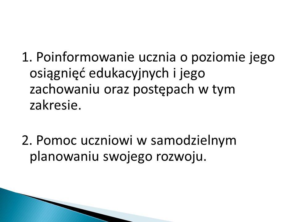 3.Motywowanie ucznia do dalszej pracy. 4.