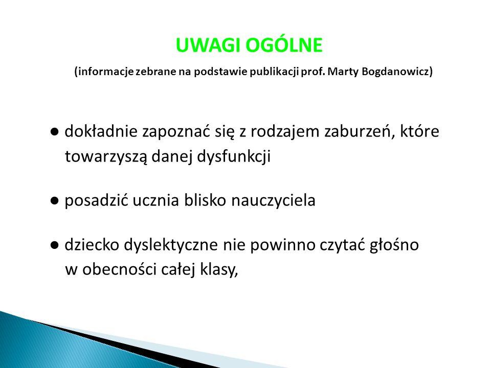 UWAGI OGÓLNE (informacje zebrane na podstawie publikacji prof. Marty Bogdanowicz) ● dokładnie zapoznać się z rodzajem zaburzeń, które towarzyszą danej