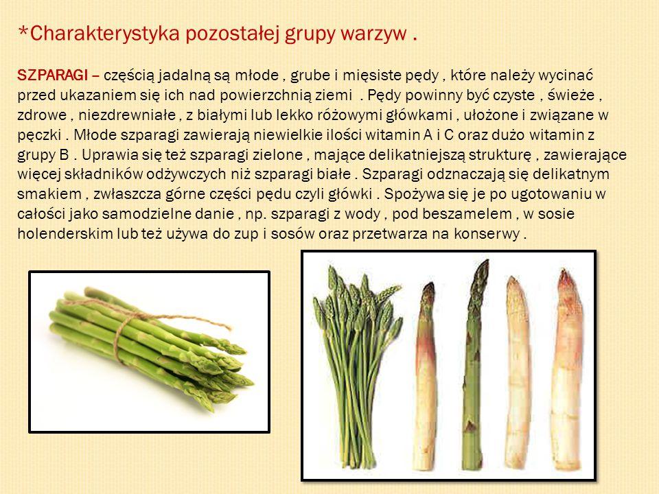 *Charakterystyka pozostałej grupy warzyw. SZPARAGI – częścią jadalną są młode, grube i mięsiste pędy, które należy wycinać przed ukazaniem się ich nad