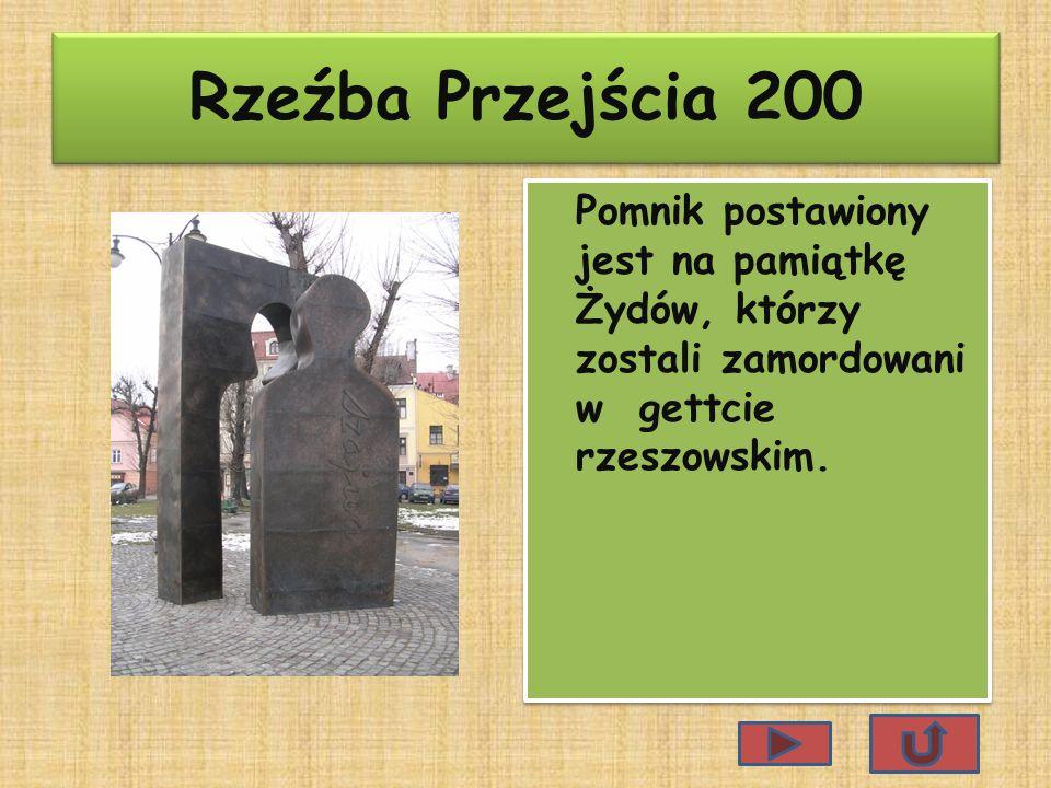 Rzeźba Przejścia 200 Pomnik postawiony jest na pamiątkę Żydów, którzy zostali zamordowani w gettcie rzeszowskim.