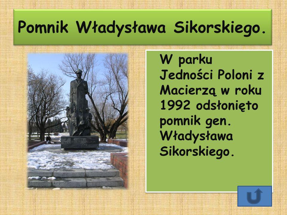 Pomnik Władysława Sikorskiego. Pomnik Władysława Sikorskiego. W parku Jedności Poloni z Macierzą w roku 1992 odsłonięto pomnik gen. Władysława Sikorsk