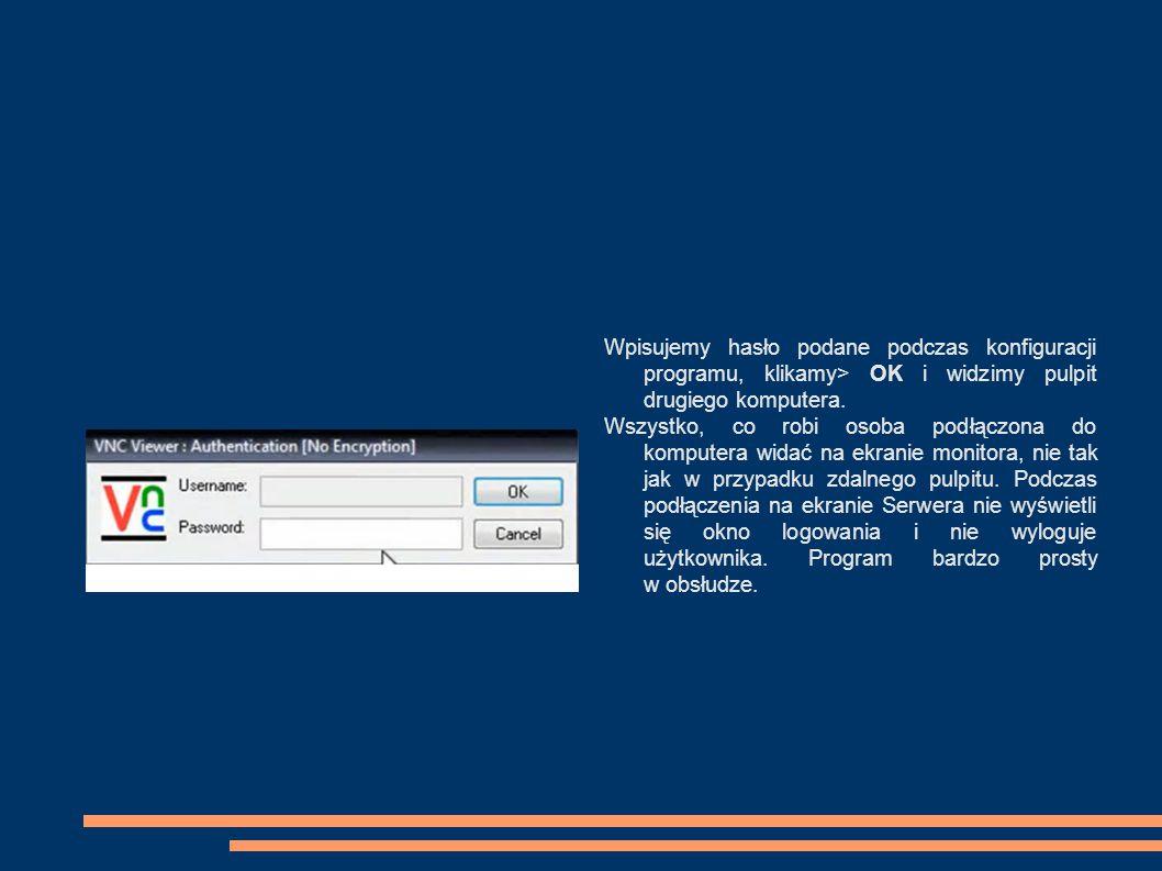 Wpisujemy hasło podane podczas konfiguracji programu, klikamy> OK i widzimy pulpit drugiego komputera. Wszystko, co robi osoba podłączona do komputera