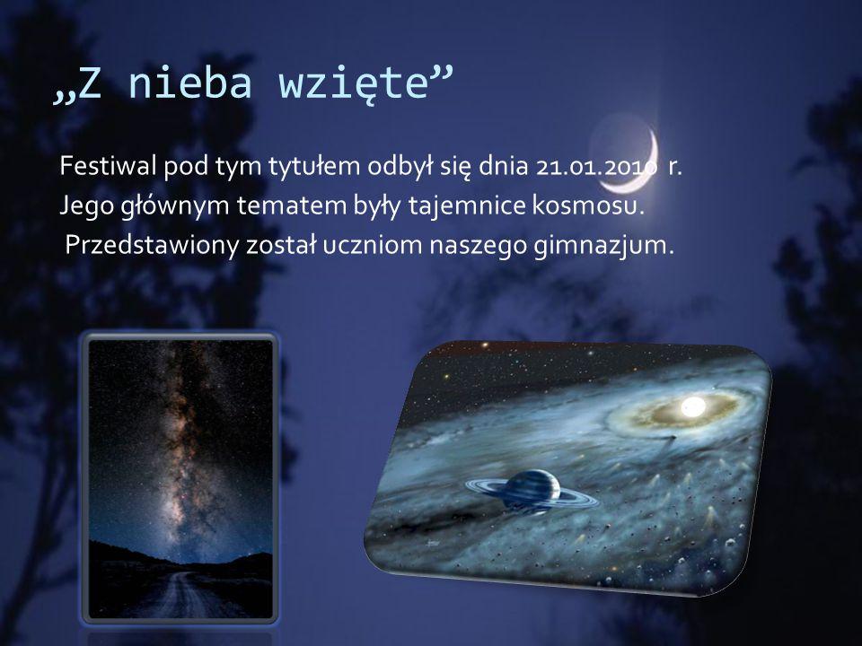 """""""Z nieba wzięte Festiwal pod tym tytułem odbył się dnia 21.01.2010 r."""