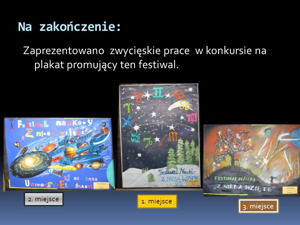Na zakończenie: Zaprezentowano zwycięskie prace w konkursie na plakat promujący ten festiwal.