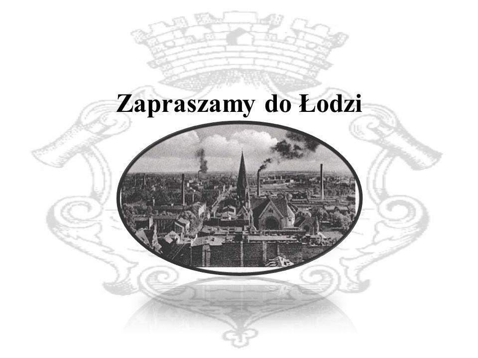 Zapraszamy do Łodzi