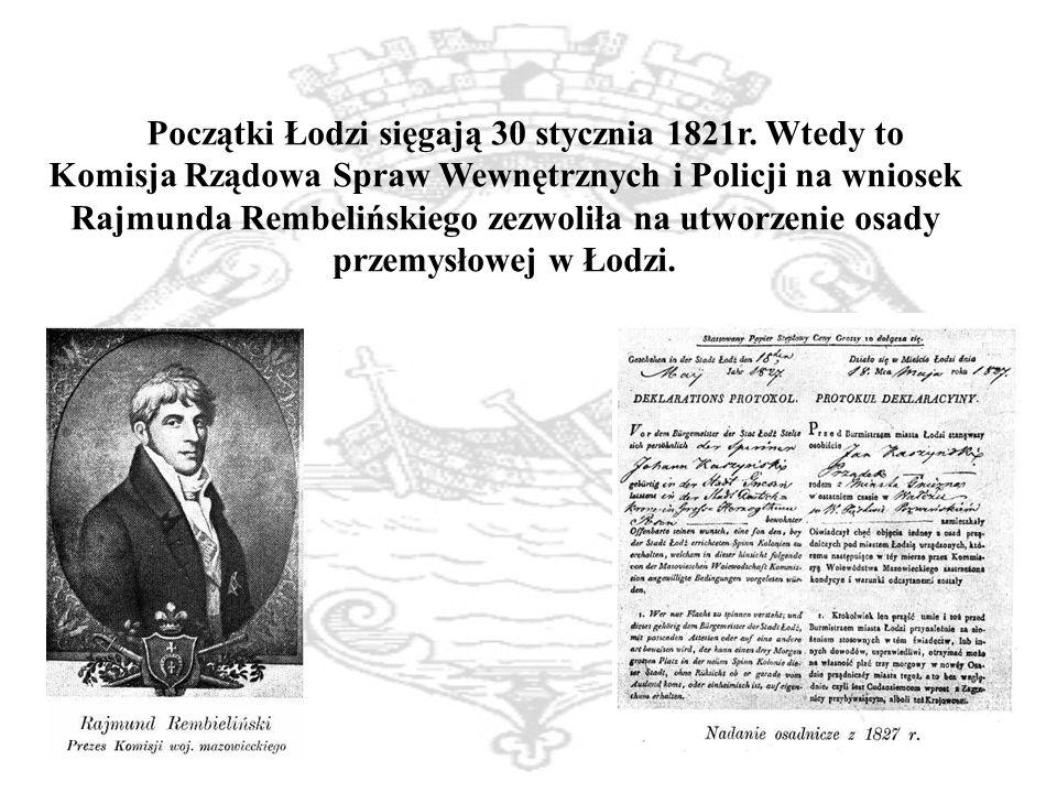 Początki Łodzi sięgają 30 stycznia 1821r.
