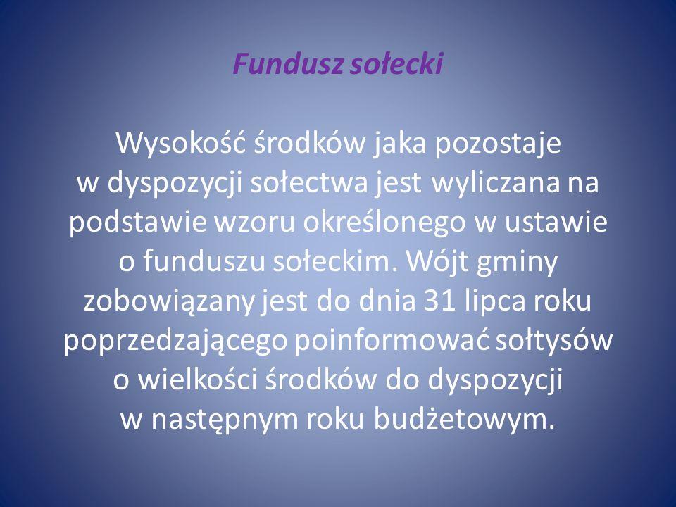 Fundusz sołecki Wysokość środków jaka pozostaje w dyspozycji sołectwa jest wyliczana na podstawie wzoru określonego w ustawie o funduszu sołeckim.