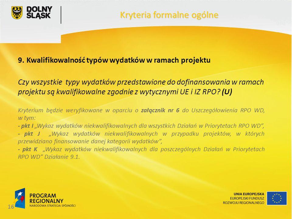 16 Kryteria formalne ogólne 9.