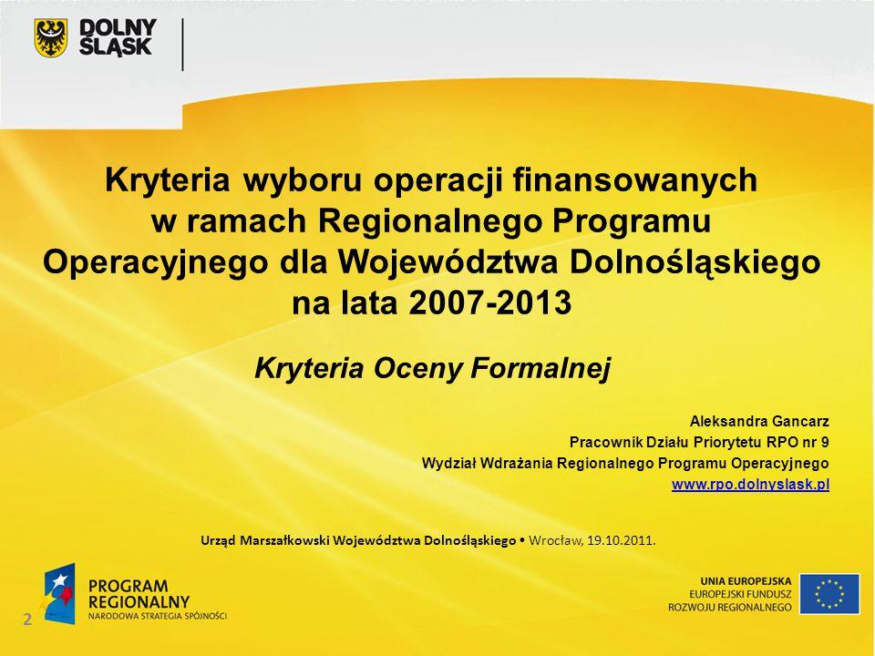 2 Kryteria wyboru operacji finansowanych w ramach Regionalnego Programu Operacyjnego dla Województwa Dolnośląskiego na lata 2007-2013 Kryteria Oceny F