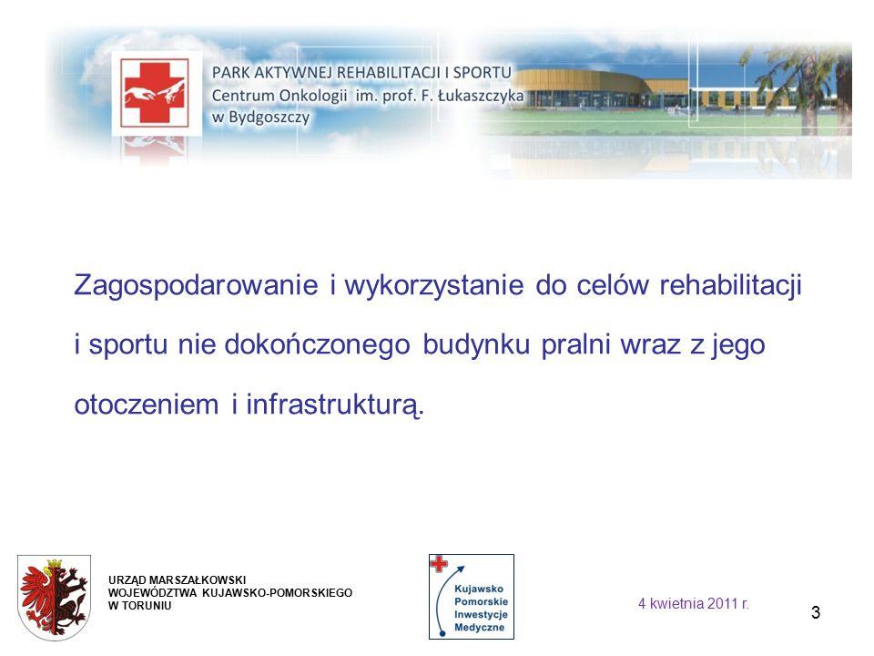 14 URZĄD MARSZAŁKOWSKI WOJEWÓDZTWA KUJAWSKO-POMORSKIEGO W TORUNIU 4 kwietnia 2011 r.