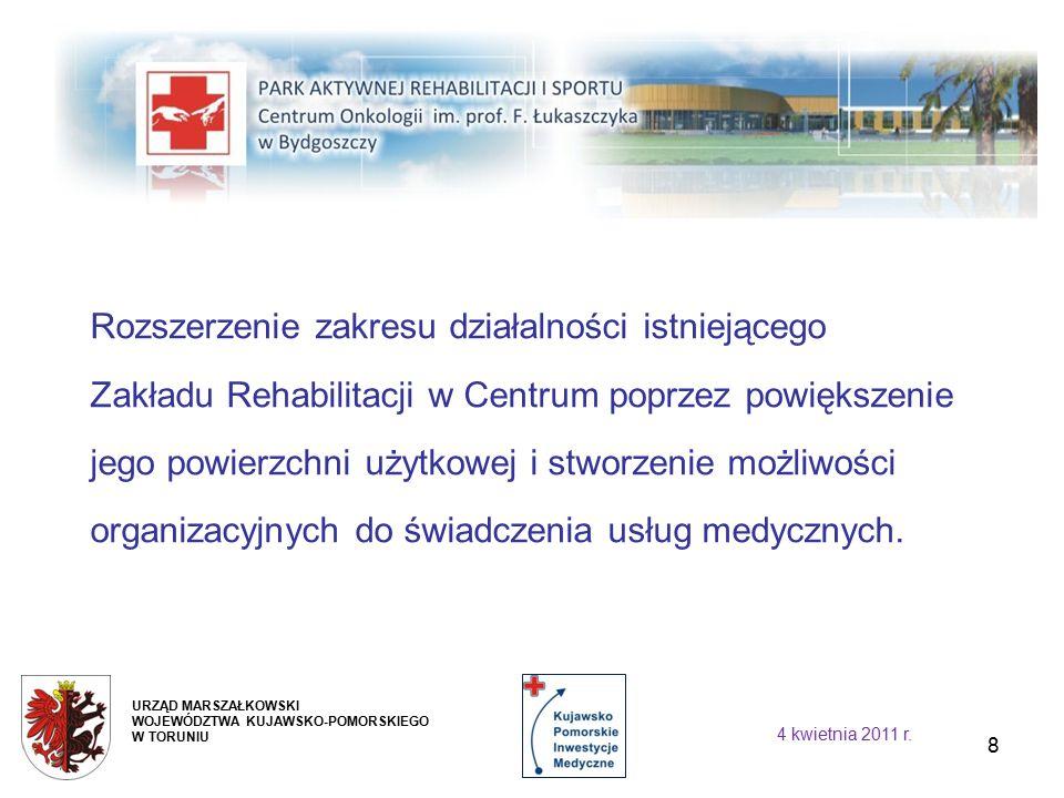 9 URZĄD MARSZAŁKOWSKI WOJEWÓDZTWA KUJAWSKO-POMORSKIEGO W TORUNIU 4 kwietnia 2011 r.