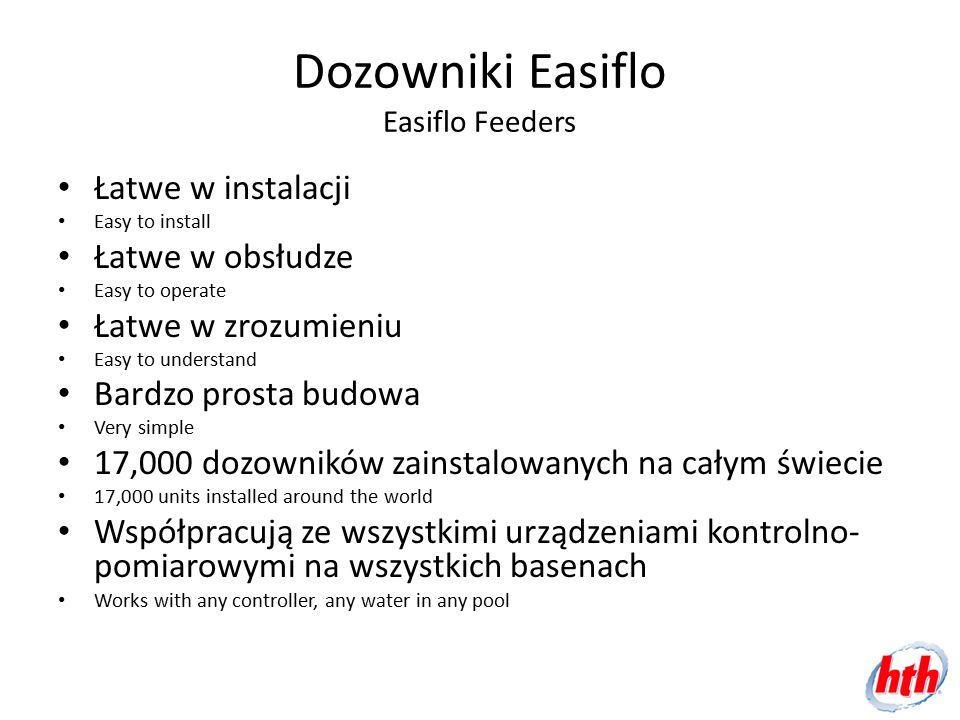 Dozowniki Easiflo Easiflo Feeders Łatwe w instalacji Easy to install Łatwe w obsłudze Easy to operate Łatwe w zrozumieniu Easy to understand Bardzo pr