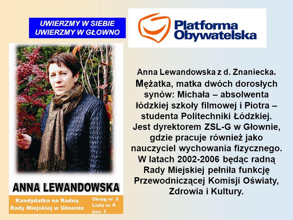 UWIERZMY W SIEBIE UWIERZMY W GŁOWNO Anna Lewandowska z d.