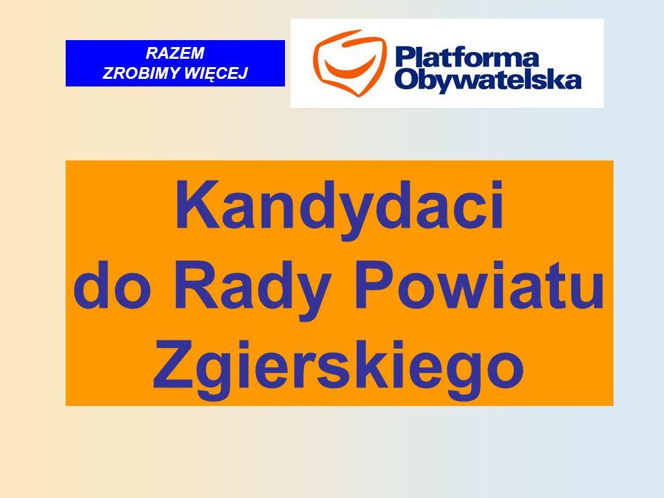RAZEM ZROBIMY WIĘCEJ Kandydaci do Rady Powiatu Zgierskiego