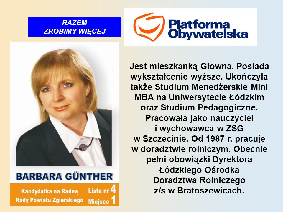 RAZEM ZROBIMY WIĘCEJ Jest mieszkanką Głowna. Posiada wykształcenie wyższe.